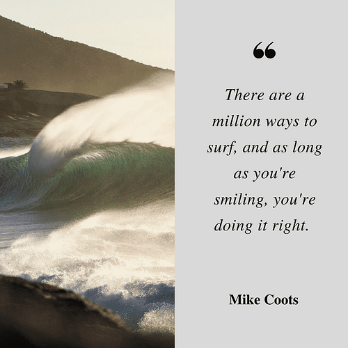 Mike Coots surf quote